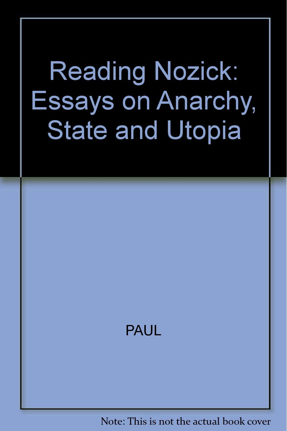 Reading Nozick Essays On Anarchy State And Utopia Jeffrey Paul  Reading Nozick Essays On Anarchy State And Utopia Jeffrey Paul   Amazoncom Books