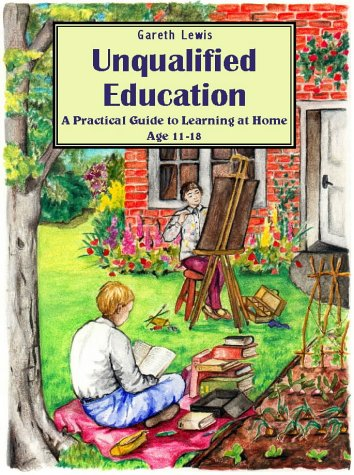 Download Unqualified Education: A Practical Guide to Learning at Home Age 11-18 ebook