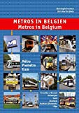 Metros in Belgium: Metro - Premetro - Tram: Brussels, Antwerp, Ghent, Charleroi, Coastal Tram