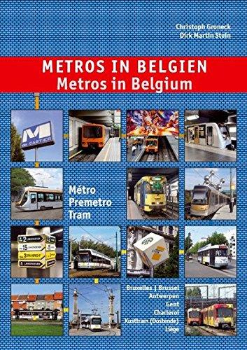 Metros in Belgien / Metros in Belgium: Métro-Premetro-Tram: Bruxelles/Brussel - Antwerpen - Gent - Kusttram - Charleroi - Liège
