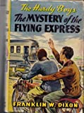 The Hardy Boys-The Mystery of the Flying Express with Yellow Spine dust Jacket