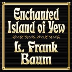 Enchanted Island of Yew