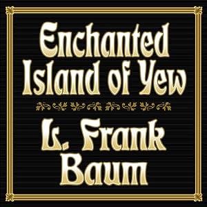 Enchanted Island of Yew Audiobook