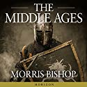 The Middle Ages Audiobook by Morris Bishop Narrated by Michael Page