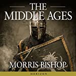 The Middle Ages | Morris Bishop