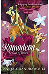 KAMADEVA : THE GOD OF DESIRE Kindle Edition