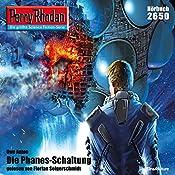Die Phanes-Schaltung (Perry Rhodan 2650) | Uwe Anton