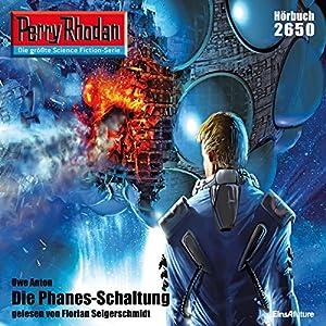 Die Phanes-Schaltung (Perry Rhodan 2650) Hörbuch