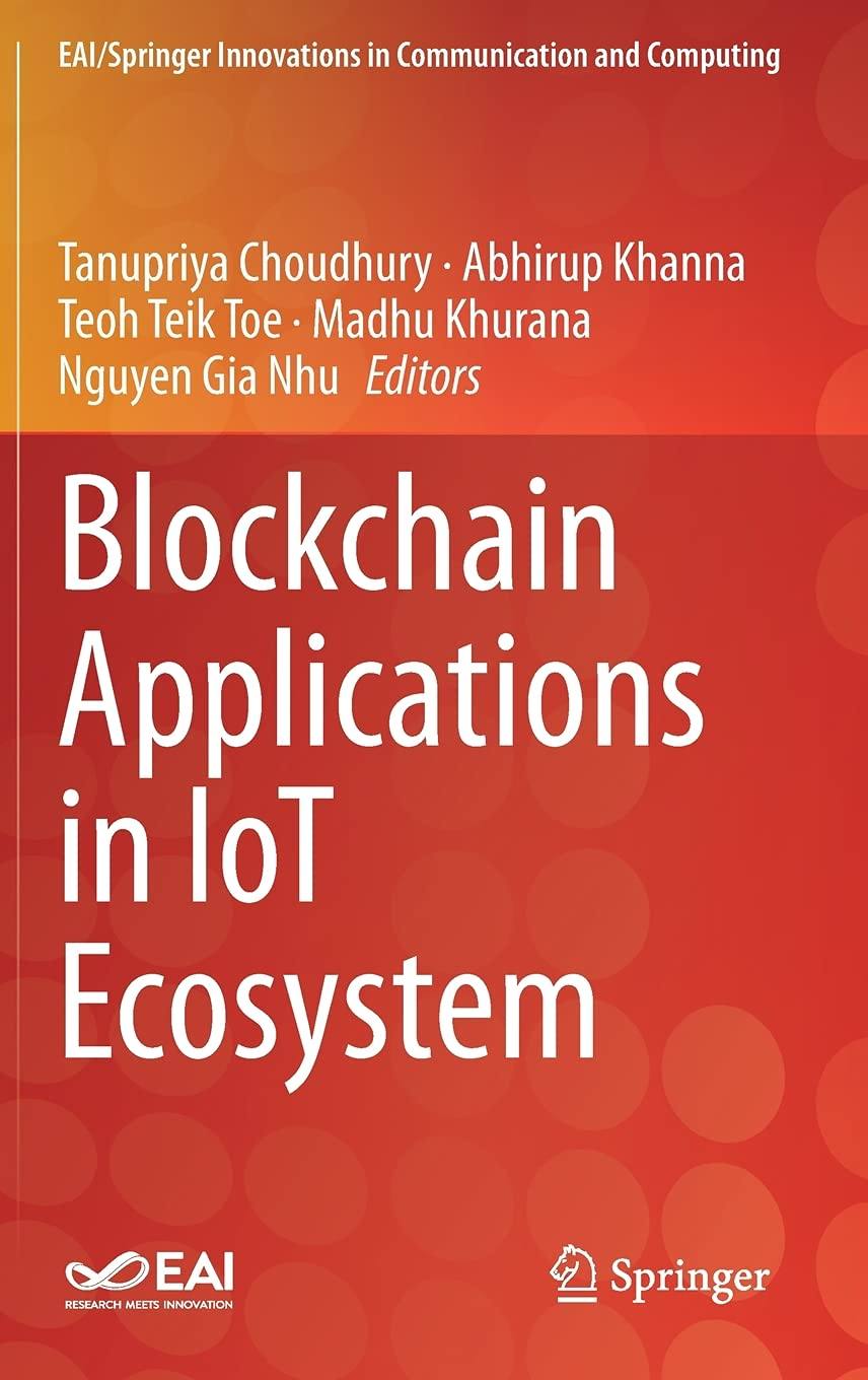 Blockchain Applications in IoT Ecosystem (EAI/Springer Innovations in Communication and Computing)