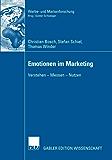 Emotionen im Marketing: Verstehen - Messen - Nutzen (Werbe- und Markenforschung)
