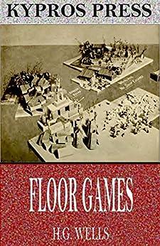 Floor Games By [Wells, H.G.]