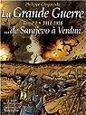 La Grande Guerre, tome 1 : 1914-1916 ...de Sarajevo à Verdun par Glogowski