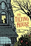 The Tilting House, Tom Llewellyn, 1582462887