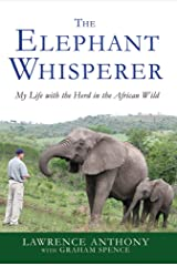 The Elephant Whisperer: My Life with the Herd in the African Wild Kindle Edition