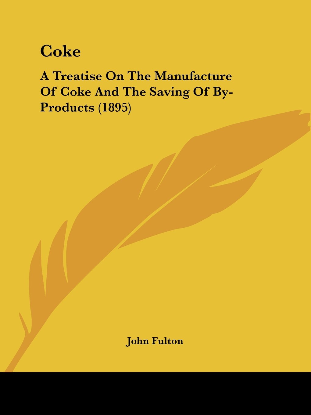 Coke: A Treatise On The Manufacture Of Coke And The Saving Of By-Products (1895) ebook