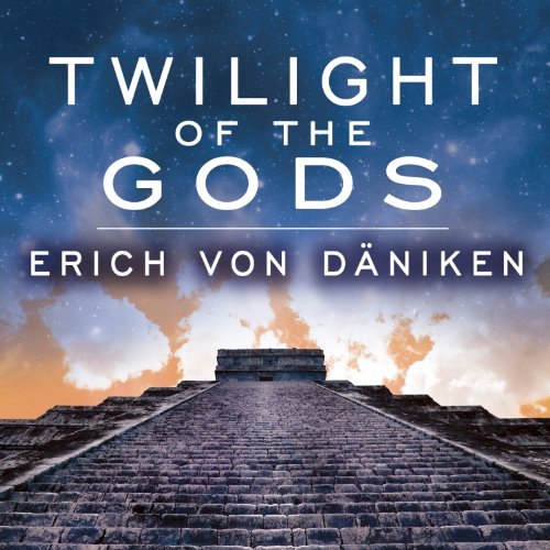 Twilight of the Gods: The Mayan Calendar and the Return of the Extraterrestrials Audiobook [Free Download by Trial] thumbnail