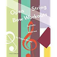 Open String Bow Workouts for Violin, Book Two