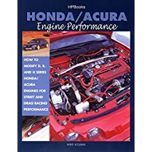 Honda/Acura Engine Performance: How to Modify D, B, and H Series Honda/Acura Engines for Street and Drag Racing Performance