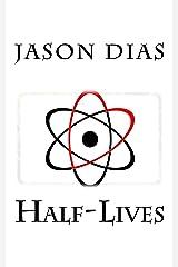 Half-Lives Kindle Edition
