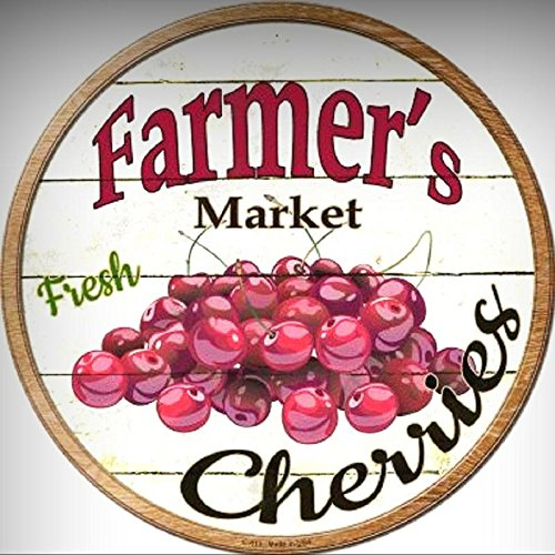 FARMERS MARKET FRESH CHERRIES METAL NOVELTY ROUND CIRCULAR SIGN for Home/Man Cave Decor by PrettyMerchant