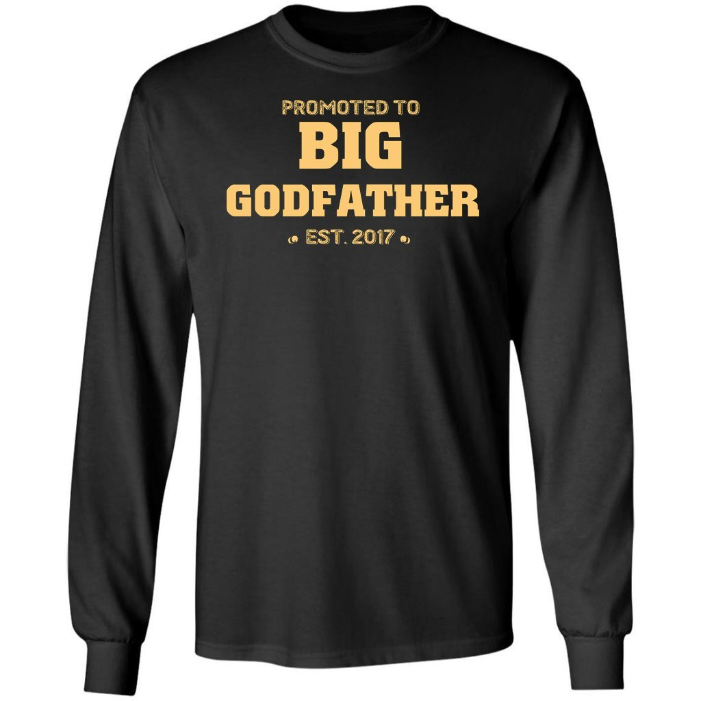 Pures Designs Promoted To Big Godfather Est 2017 Gift Tee Long