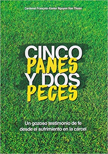 Cinco panes y dos peces: Xavier Nguyen Van Thuan: 9789588005621: Amazon.com: Books