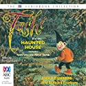 Tashi and the Haunted House Audiobook by Anna Fienberg, Barbara Fienberg Narrated by Tamblyn Lord