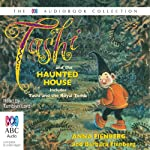 Tashi and the Haunted House | Anna Fienberg,Barbara Fienberg