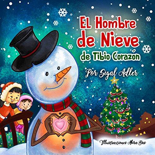 El Hombre de Nieve de Tibio Corazón: Cuento de Navidad para niños. (CUENTOS INFANTILES PARA LEER)KIDS ESL (Spanish kids...