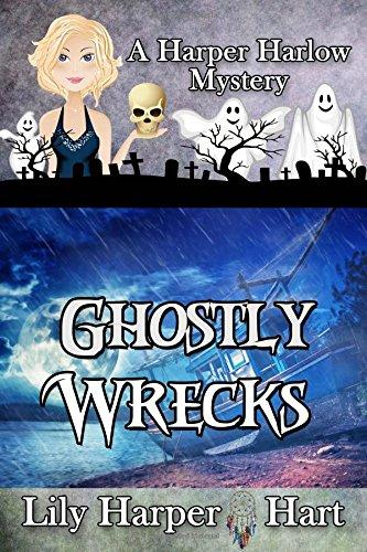 Download Ghostly Wrecks (A Harper Harlow Mystery) (Volume 6) pdf epub