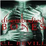 Disembodied Bones: Lake People, Book 2 | C. L. Bevill