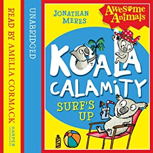 Awesome Animals - Koala Calamity - Surf's Up! Audiobook