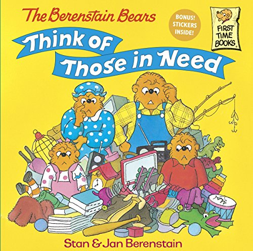 The Berenstain Bears Think of Those in Need (First Time Books(R)) ()