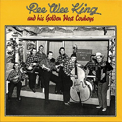 Pee Wee King & His Golden West Cowboys by King, Pee Wee