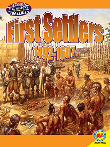 First Settlers: 1492-1607 (U.S. History Timelines)