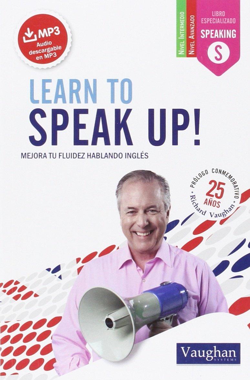 Learn to SPEAK UP! Tapa blanda – 5 feb 2016 Richard Vaughan 8416094756 ELT grammar ELT: speaking skills