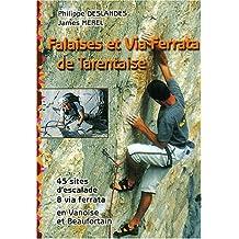 Falaises et Via Ferrata de Tarentaise. : Ecoles et falaises d'escalade, 45 sites, 8 ferrata