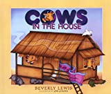 Cows in the House, Chi Chung and Beverley Lewis, 0764220969