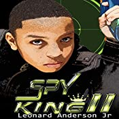Spy King II: The Case of the Colossal Chocolate Conspiracy, Volume 2 | Leonard Anderson, Jr.