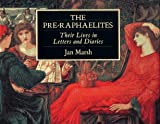 The Pre-Raphaelites: Their Lives in Letters and Diaries (Illustrated Letters Series)