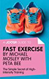 A Joosr Guide to... Fast Exercise by Michael Mosley with Peta Bee: The Simple Secret of High-Intensity Training