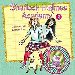 Geheimcode Katzenpfote (Sherlock Holmes Academy 2) Hörspiel