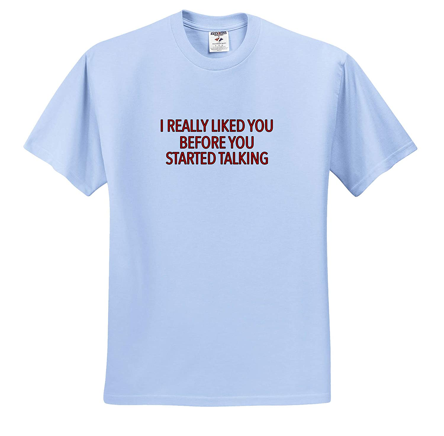 Adult T-Shirt XL 3dRose EvaDane ts/_315495 Funny Sayings I Really Liked You Before You Started Talking Red