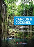 Moon Cancun and Cozumel: With Playa del Carmen, Tulum and the Riviera Maya (Travel Guide)