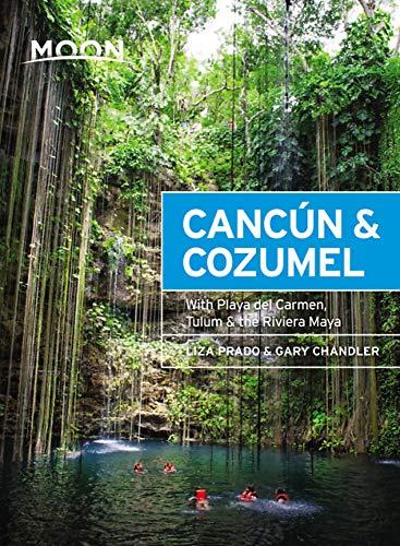 Moon Cancún & Cozumel: With Playa del Carmen, Tulum & the Riviera Maya (Travel Guide)...