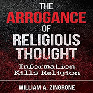 The Arrogance of Religious Thought Audiobook
