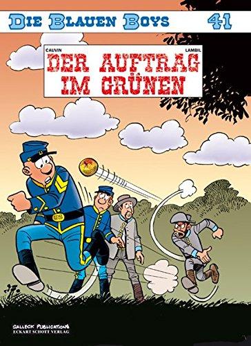 Die Blauen Boys: Band 41: Der Auftrag im Grünen Taschenbuch – 1. Februar 2015 Raoul Cauvin Willy Lambil Eckart Schott Salleck Publications