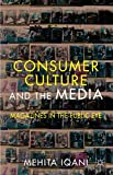 Consumer Culture and the Media: Magazines in the Public Eye