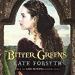 Bitter Greens | Kate Forsyth