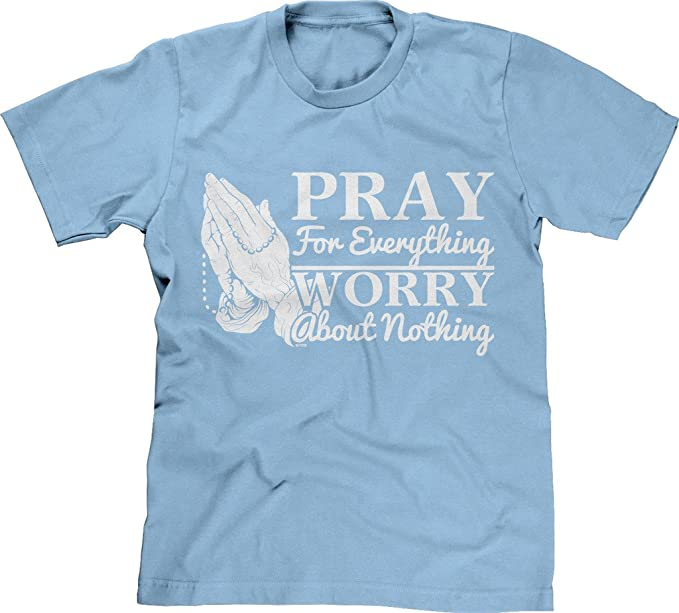 Review Blittzen Mens T-Shirt Pray for Everything Worry Nothing